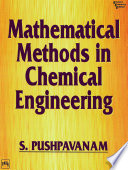 MATHEMATICAL METHODS IN CHEMICAL ENGINEERING