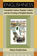 Englishness: Twentieth-Century Popular Culture and the Forming of English Identity