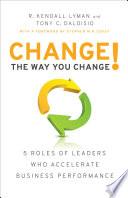 Change the Way You Change!