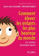 Comment élever les enfants les plus heureux du monde Pdf/ePub eBook