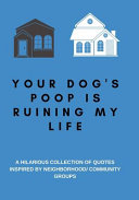 Your Dog S Poop Is Ruining My Life