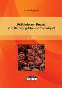 Präklinischer Einsatz von Hämostyptika und Tourniquet [Pdf/ePub] eBook