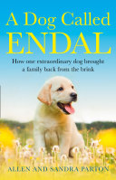 Pdf A Dog Called Endal: How one extraordinary dog brought a family back from the brink Telecharger