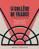 Le Collège de France. Five centuries of research (English Edition)