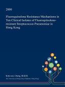 Fluoroquinolone Resistance Mechanisms in Ten Clinical Isolates of Fluoroquinolone Resistant Streptococcus Pneumoniae in Hong Kong
