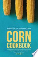 Introducing You a Super Delicious Corn Cookbook