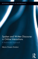 Spoken and Written Discourse in Online Interactions: A ...