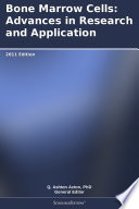 Bone Marrow Cells  Advances in Research and Application  2011 Edition