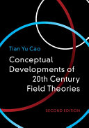Conceptual Development of 20th Century Field Theories