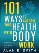 101 Ways to Improve Your Health with Body Work Pdf/ePub eBook
