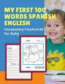 My First 100 Words Spanish English Vocabulary Flashcards For Baby