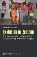 Exklusion im Zentrum: Die brasilianische Favela zwischen ... - Seite 264