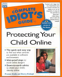 The Complete Idiot s Guide to Protecting Your Child Online