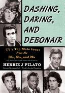 Dashing  Daring  and Debonair
