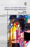Digital Culture Unplugged Book