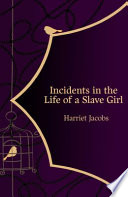 Incidents in the Life of a Slave Girl  Hero Classics
