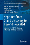 Neptune: From Grand Discovery to a World Revealed