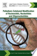 Palladium Catalyzed Modification of Nucleosides  Nucleotides and Oligonucleotides