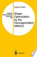 Shape Optimization by the Homogenization Method