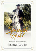 Spanish Gold - Hoofbeats Across My Heart