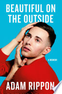 """Beautiful on the Outside: A Memoir"" by Adam Rippon"