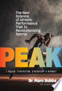 """Peak: The New Science of Athletic Performance That is Revolutionizing Sports"" by Marc Bubbs"
