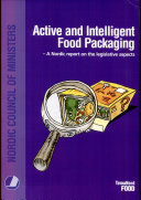Active and intelligent food packaging : a Nordic report on the legislative aspects