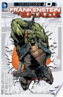 Frankenstein, Agent of SHADE (2012-) #0