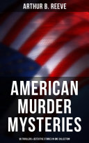American Murder Mysteries: 60 Thrillers & Detective Stories in One Collection Pdf