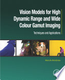 Vision Models for High Dynamic Range and Wide Colour Gamut Imaging Book