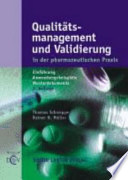 Qualitätsmanagement und Validierung in der pharmazeutischen Praxis  : Einführung, Anwendungsbeispiele und Musterdokumente