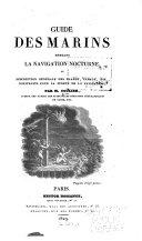 Guide des marins pendant la navigation nocturne, ou, Description générale des phares, fanaux, etc. : construits pour la sureté de la navigation ebook