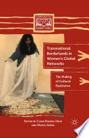 Transnational Borderlands in Women   s Global Networks Book