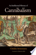 An Intellectual History Of Cannibalism