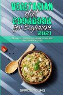 Vegetarian Diet Cookbook for Beginners 2021