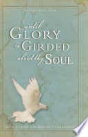 Until Glory Is Girded about Thy Soul  Book