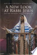 A New Look At Rabbi Jesus