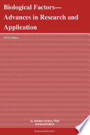 Biological Factors   Advances In Research And Application  2012 Edition