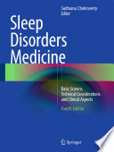 """Sleep Disorders Medicine: Basic Science, Technical Considerations and Clinical Aspects"" by Sudhansu Chokroverty"