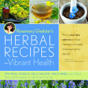 Rosemary Gladstar s Herbal Recipes for Vibrant Health