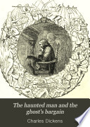 The Haunted Man and the Ghost s Bargain