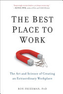 The Best Place to Work: The Art and Science of Creating an ...