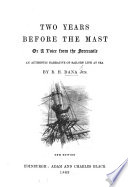 Two Years before the Mast  or  a Voice from the forecastle  being a sailor s life at sea Book