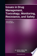 Issues in Drug Management  Toxicology  Monitoring  Resistance  and Safety  2012 Edition Book