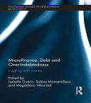 Microfinance, Debt and Over-Indebtedness