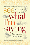 See What I m Saying  The Extraordinary Powers of Our Five Senses