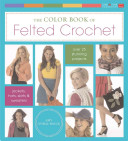 The Color Book of Felted Crochet