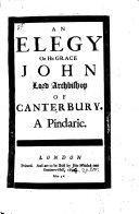 An Elegy on His Grace John  Lord Archbishop of Canterbury  a pindaric