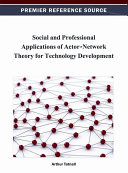 Social and Professional Applications of Actor Network Theory for Technology Development
