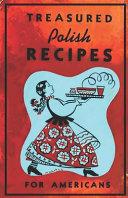 Treasured Polish Recipes for Americans